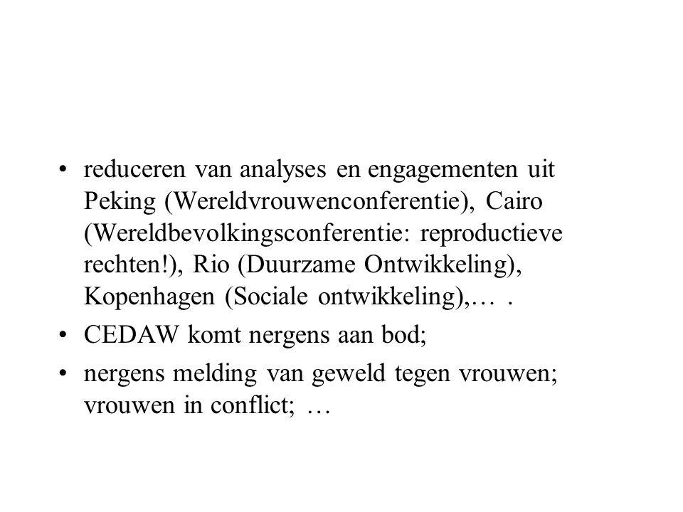 reduceren van analyses en engagementen uit Peking (Wereldvrouwenconferentie), Cairo (Wereldbevolkingsconferentie: reproductieve rechten!), Rio (Duurza