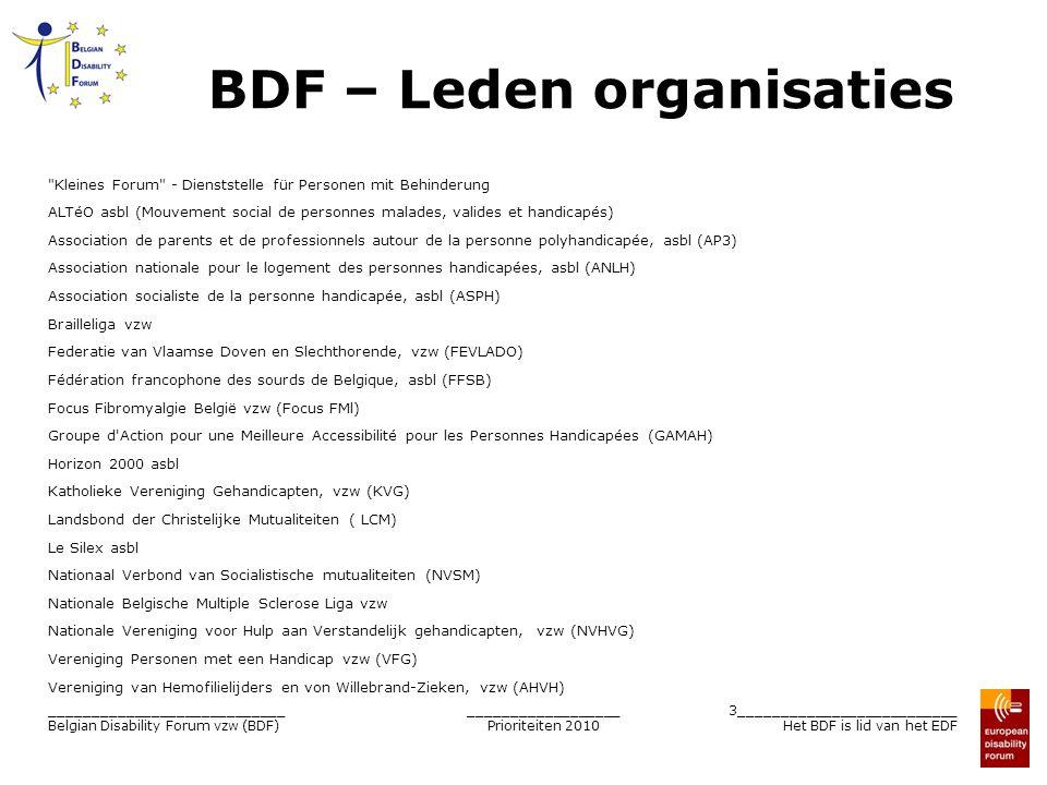 __________________ Prioriteiten 2010 3__________________________ Het BDF is lid van het EDF ____________________________ Belgian Disability Forum vzw