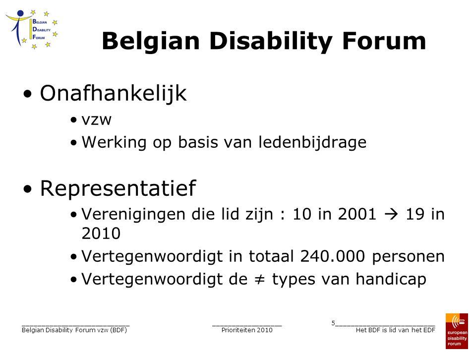 __________________ Prioriteiten 2010 5__________________________ Het BDF is lid van het EDF ____________________________ Belgian Disability Forum vzw
