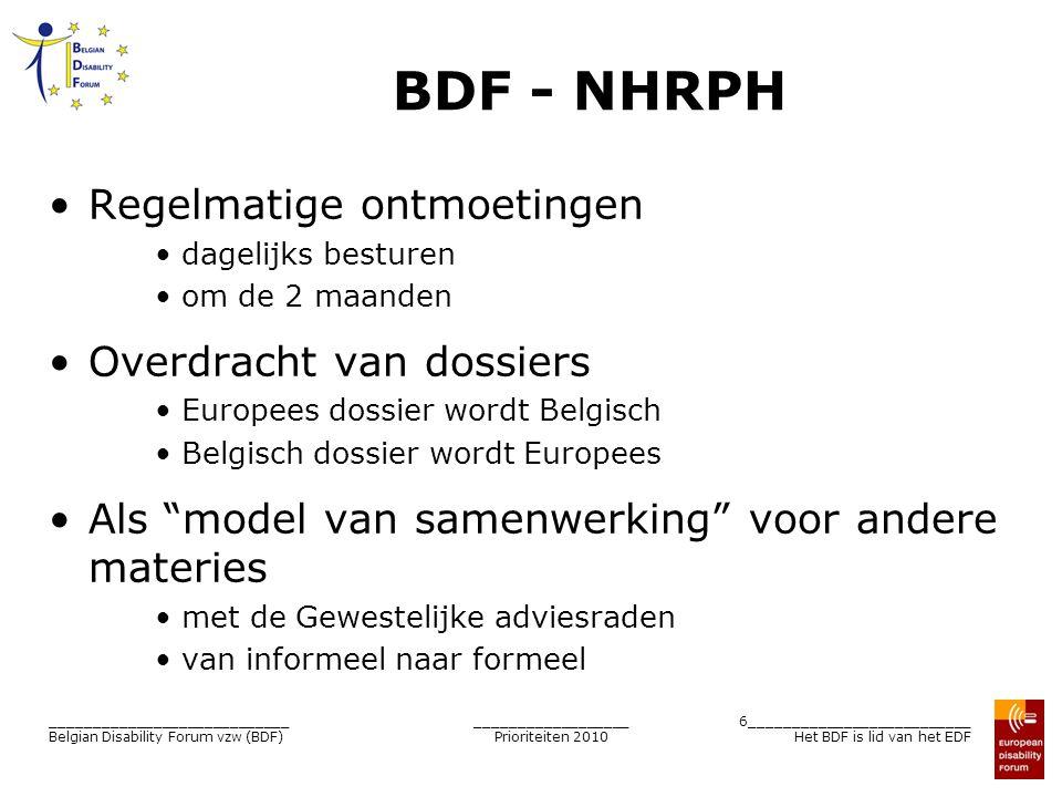 __________________ Prioriteiten 2010 6__________________________ Het BDF is lid van het EDF ____________________________ Belgian Disability Forum vzw