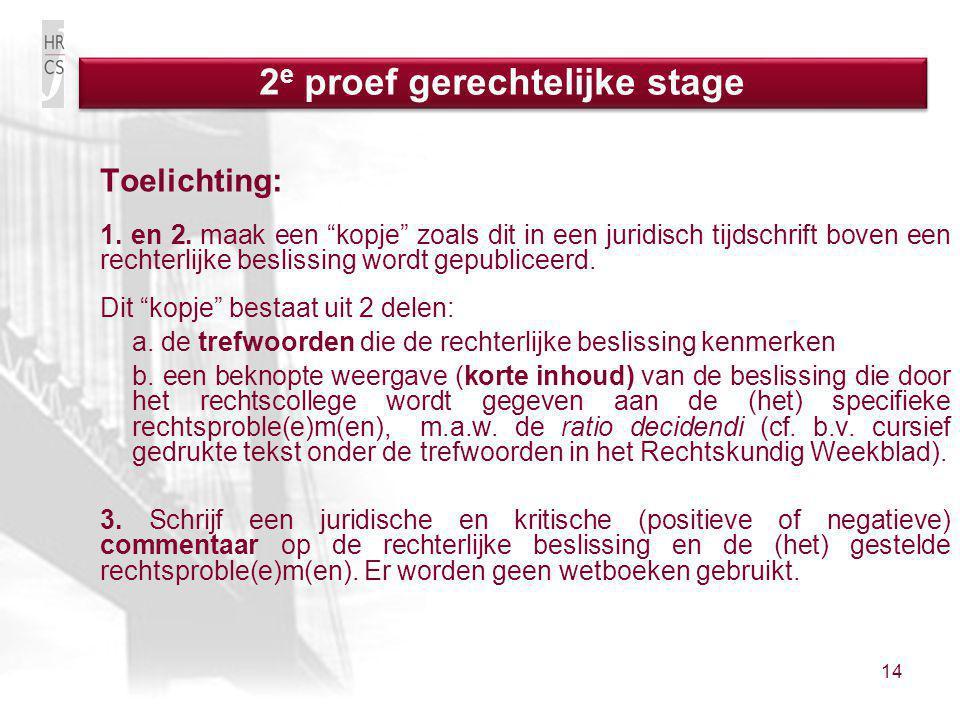 """14 Toelichting: 1. en 2. maak een """"kopje"""" zoals dit in een juridisch tijdschrift boven een rechterlijke beslissing wordt gepubliceerd. Dit """"kopje"""" bes"""
