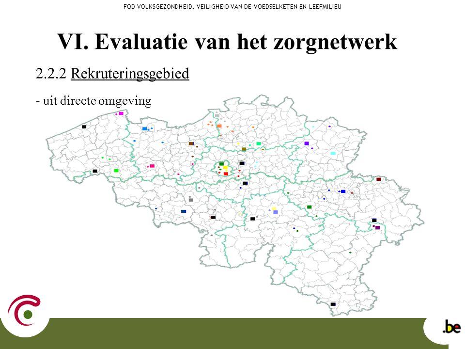 2.2.2 Rekruteringsgebied - uit directe omgeving FOD VOLKSGEZONDHEID, VEILIGHEID VAN DE VOEDSELKETEN EN LEEFMILIEU VI. Evaluatie van het zorgnetwerk