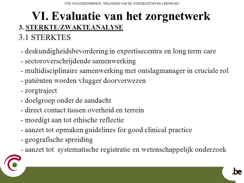 3. STERKTE/ZWAKTEANALYSE 3.1 STERKTES - deskundigheidsbevordering in expertisecentra en long term care - sectoroverschrijdende samenwerking - multidis