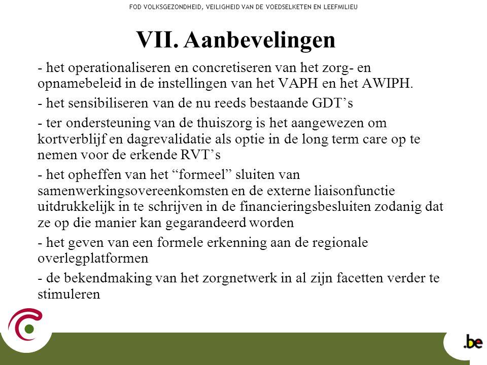 - het operationaliseren en concretiseren van het zorg- en opnamebeleid in de instellingen van het VAPH en het AWIPH. - het sensibiliseren van de nu re