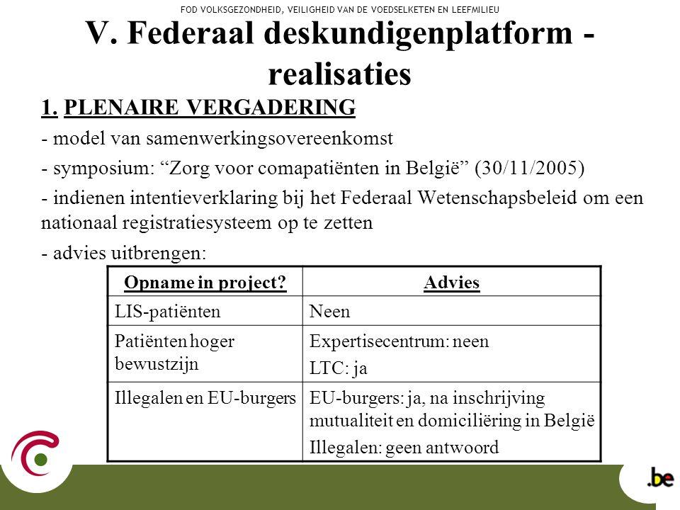 """V. Federaal deskundigenplatform - realisaties 1. PLENAIRE VERGADERING - model van samenwerkingsovereenkomst - symposium: """"Zorg voor comapatiënten in B"""