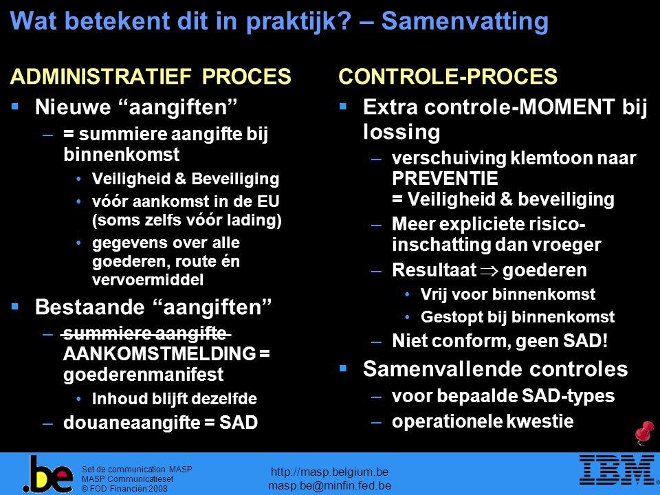 Set de communication MASP MASP Communicatieset © FOD Financiën 2008 http://masp.belgium.be masp.be@minfin.fed.be Wat betekent dit in praktijk.