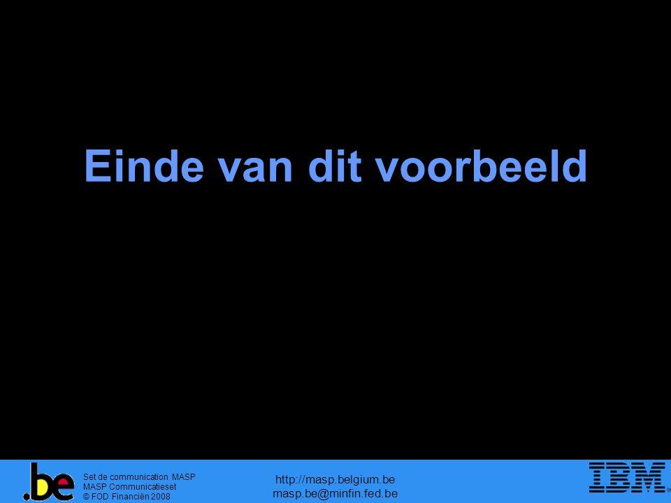 Set de communication MASP MASP Communicatieset © FOD Financiën 2008 http://masp.belgium.be masp.be@minfin.fed.be Einde van dit voorbeeld