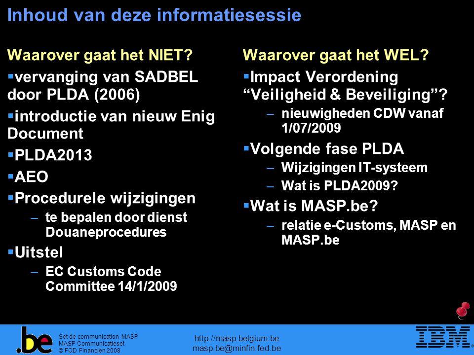 Set de communication MASP MASP Communicatieset © FOD Financiën 2008 http://masp.belgium.be masp.be@minfin.fed.be Inhoud van deze informatiesessie Waar