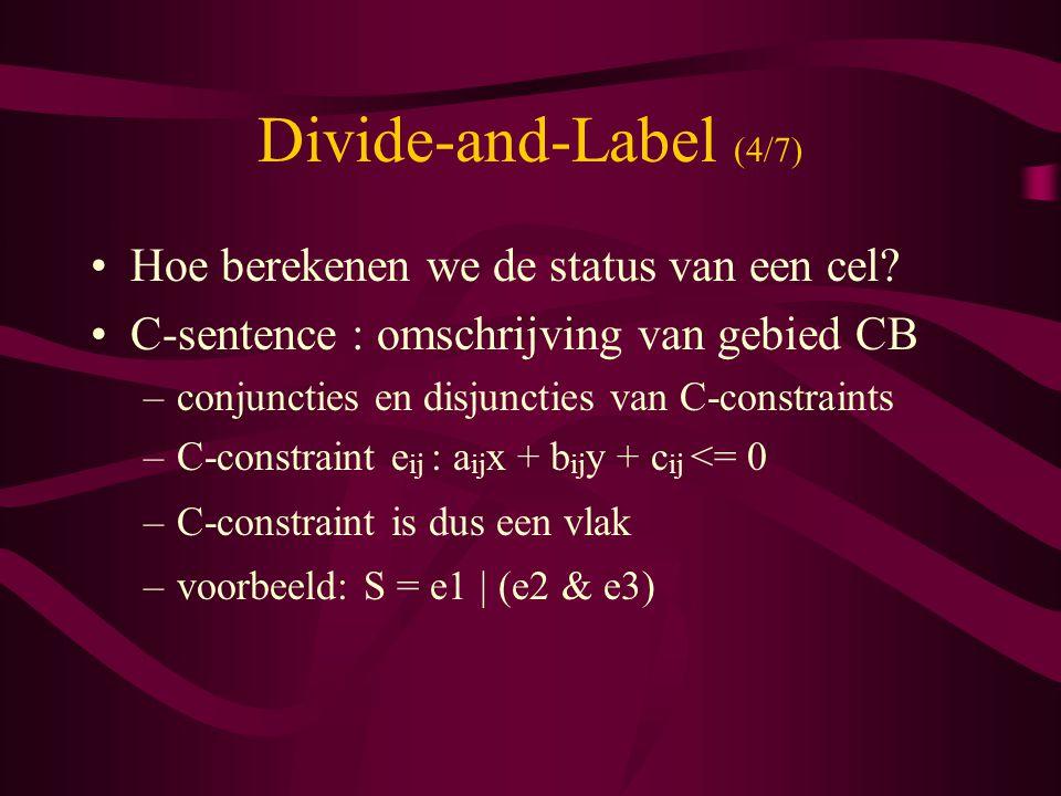 Divide-and-Label (4/7) Hoe berekenen we de status van een cel.