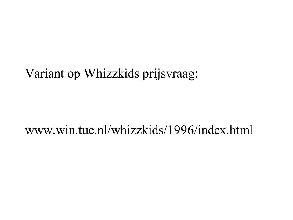 Variant op Whizzkids prijsvraag: www.win.tue.nl/whizzkids/1996/index.html