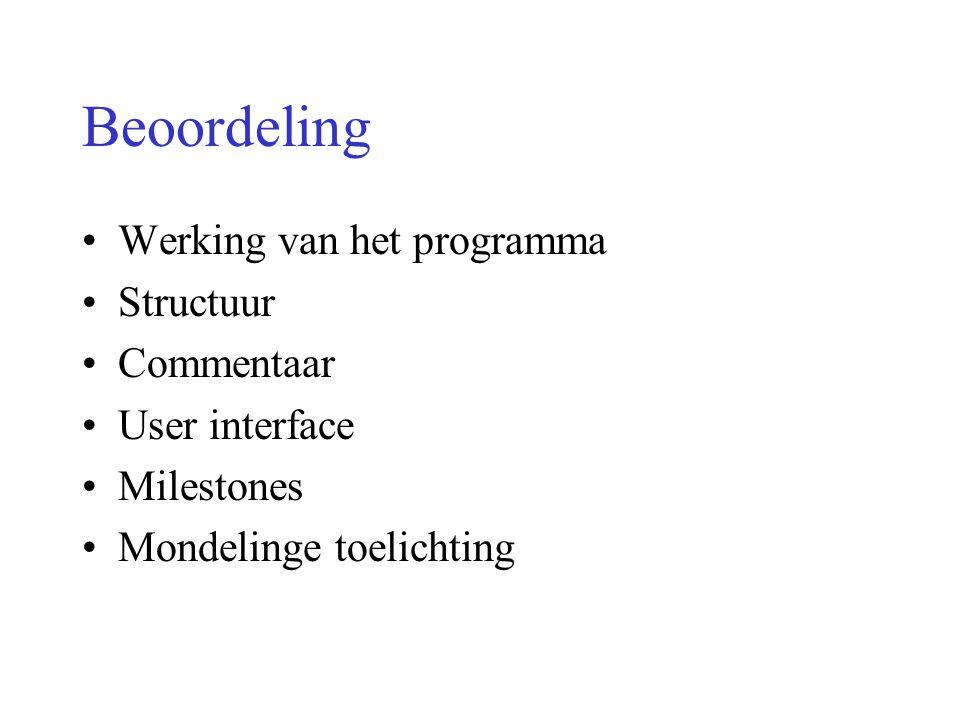 Beoordeling Werking van het programma Structuur Commentaar User interface Milestones Mondelinge toelichting