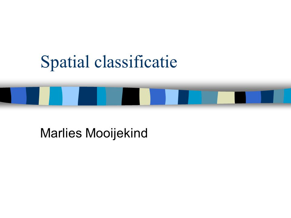 Spatial classificatie Marlies Mooijekind