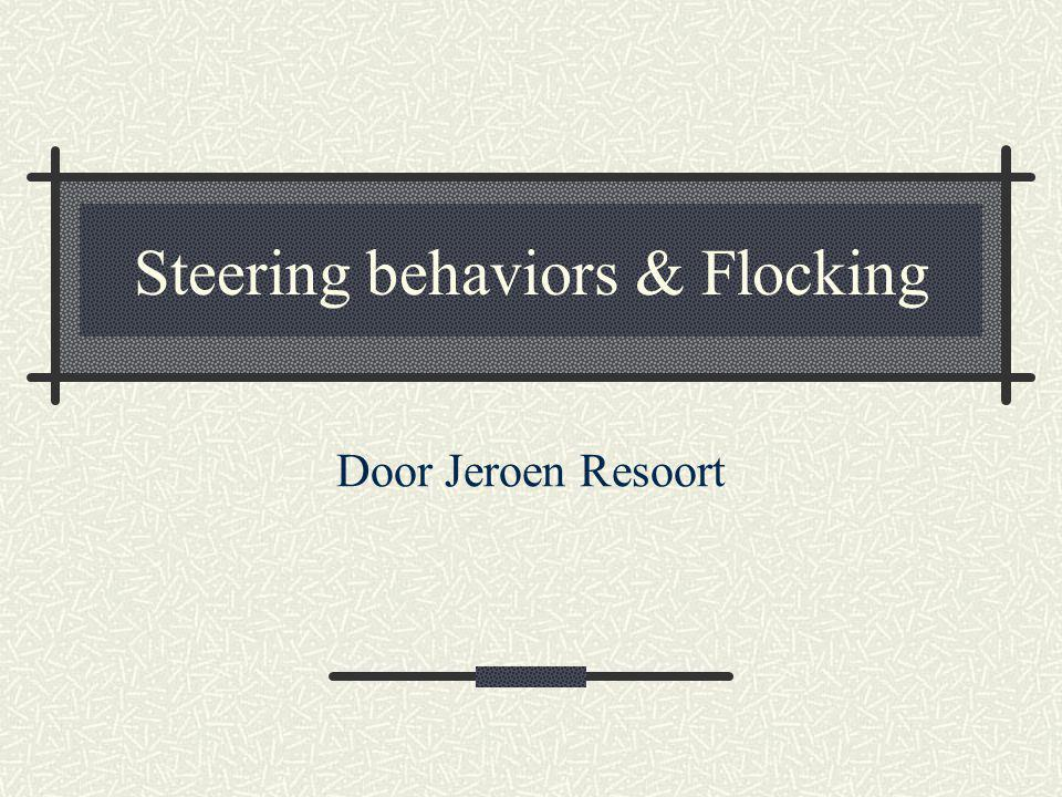 Overzicht Agents Steering behaviors Flocking Combineren van steering behaviors Samenvatting