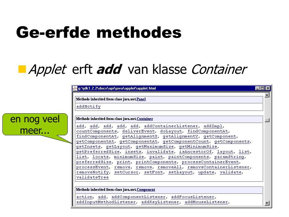 Ge-erfde methodes nApplet erft add van klasse Container en nog veel meer...