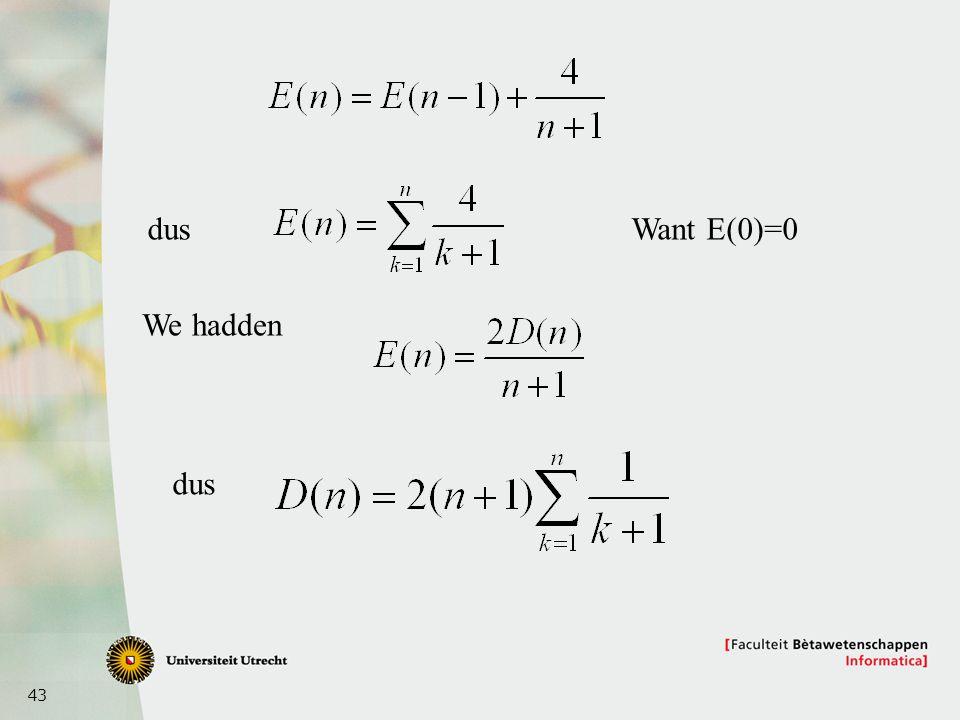 43 dus We hadden dus Want E(0)=0