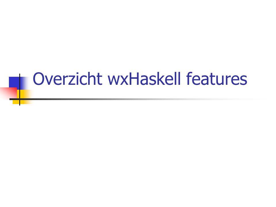 Overzicht wxHaskell features