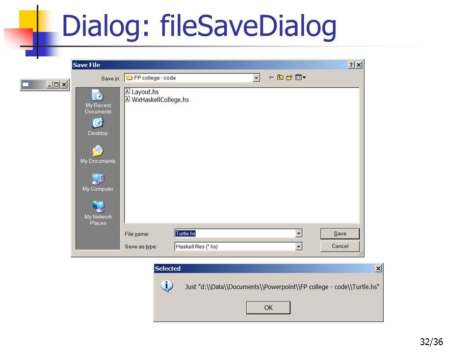 32/36 Dialog: fileSaveDialog