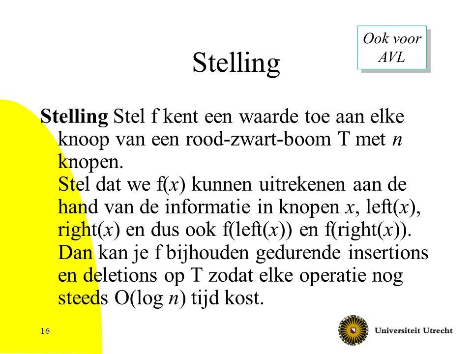 16 Stelling Stelling Stel f kent een waarde toe aan elke knoop van een rood-zwart-boom T met n knopen.