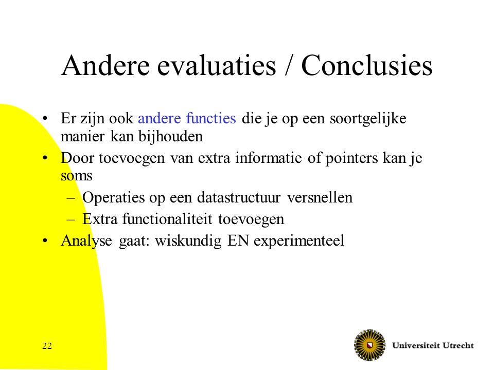 22 Andere evaluaties / Conclusies Er zijn ook andere functies die je op een soortgelijke manier kan bijhouden Door toevoegen van extra informatie of p