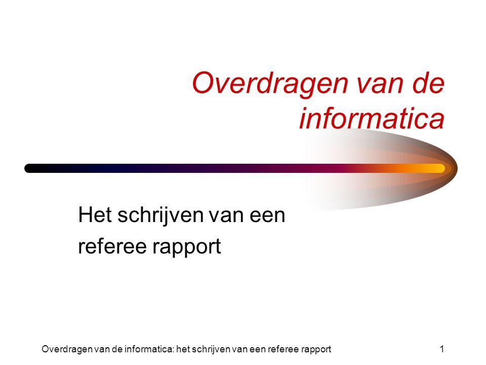 Overdragen van de informatica: het schrijven van een referee rapport1 Overdragen van de informatica Het schrijven van een referee rapport