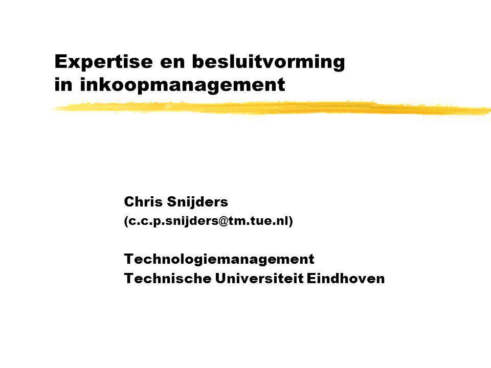 Expertise en besluitvorming in inkoopmanagement Chris Snijders (c.c.p.snijders@tm.tue.nl) Technologiemanagement Technische Universiteit Eindhoven