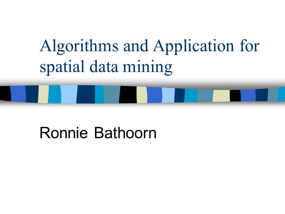 Inhoud Spatial data mining Framework Spatial clustering algorithms Spatial characterization Spatial trend detection Spatial classification
