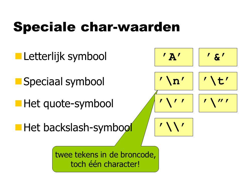 twee tekens in de broncode, toch één character.