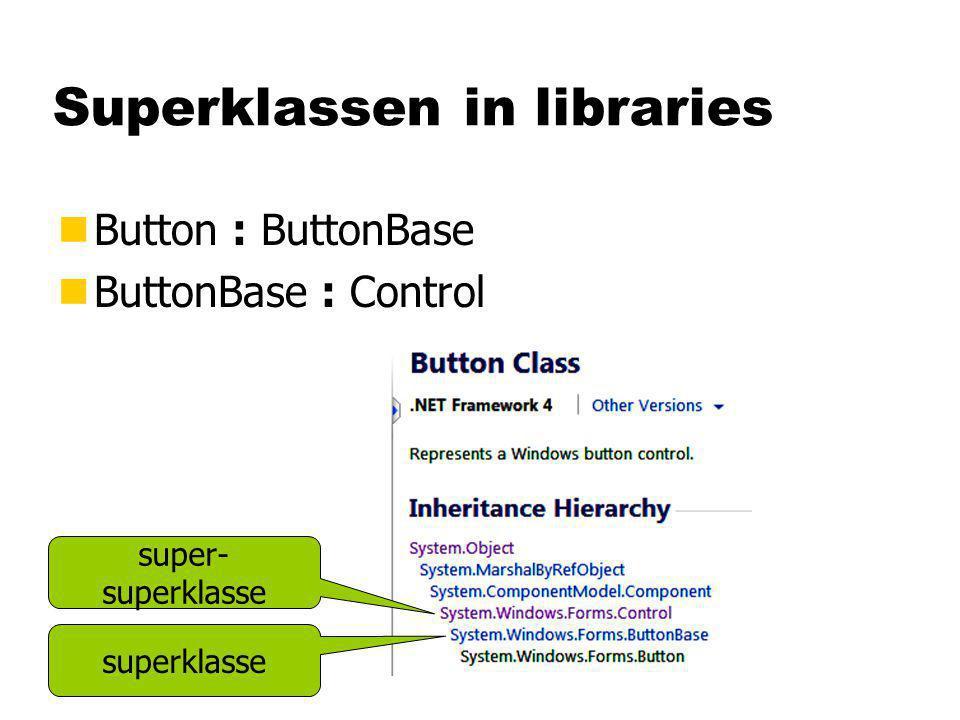 Superklassen in libraries nButton : ButtonBase nButtonBase : Control superklasse super- superklasse