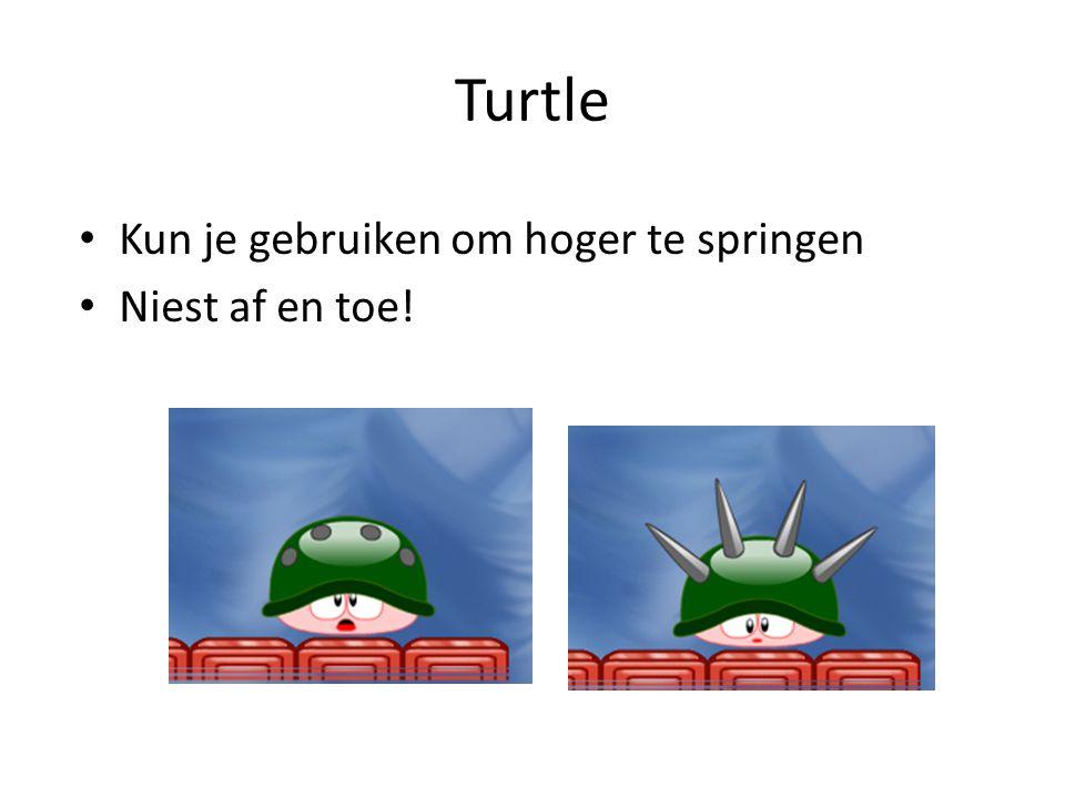 Turtle Kun je gebruiken om hoger te springen Niest af en toe!