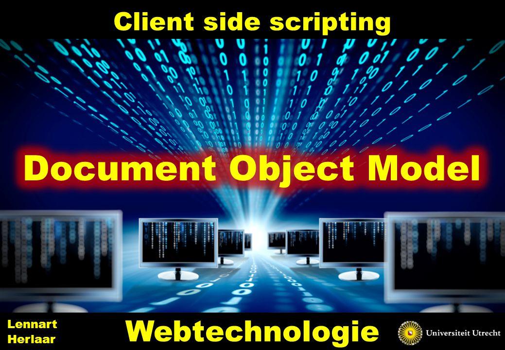 Client side scripting 39 Webtechnologie Lennart Herlaar