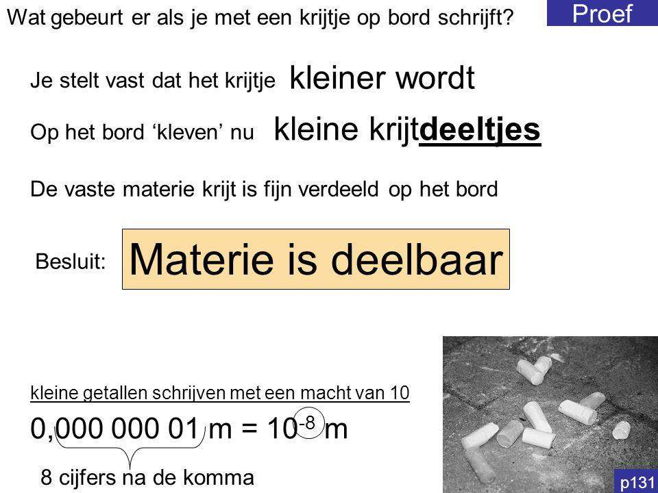 Molecule 2 liter = 2 dm³ = 2 000 cm³ = 2 000 000 mm³ dus zeker 2 000 000 deeltjes kaliumpermanganaat p139
