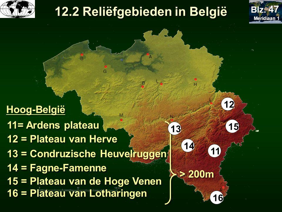 > 200m Hoog-België 11 12 = Plateau van Herve 13 = Condruzische Heuvelruggen 14 = Fagne-Famenne 11= Ardens plateau 15 = Plateau van de Hoge Venen 16 =