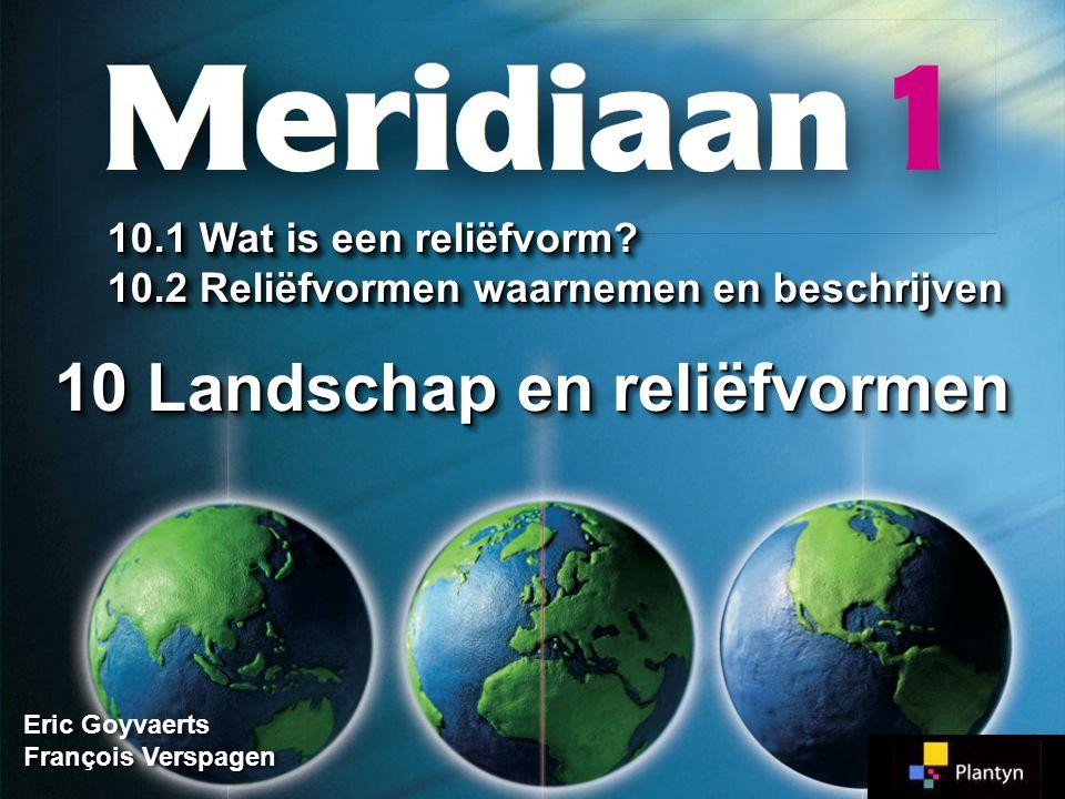 Bijzondere reliëfvormen 10.1110.12 VulkaanEiland OPDRACHT 10.1 10.2 Reliëfvormen Meridiaan 1 Meridiaan 1 Blz.