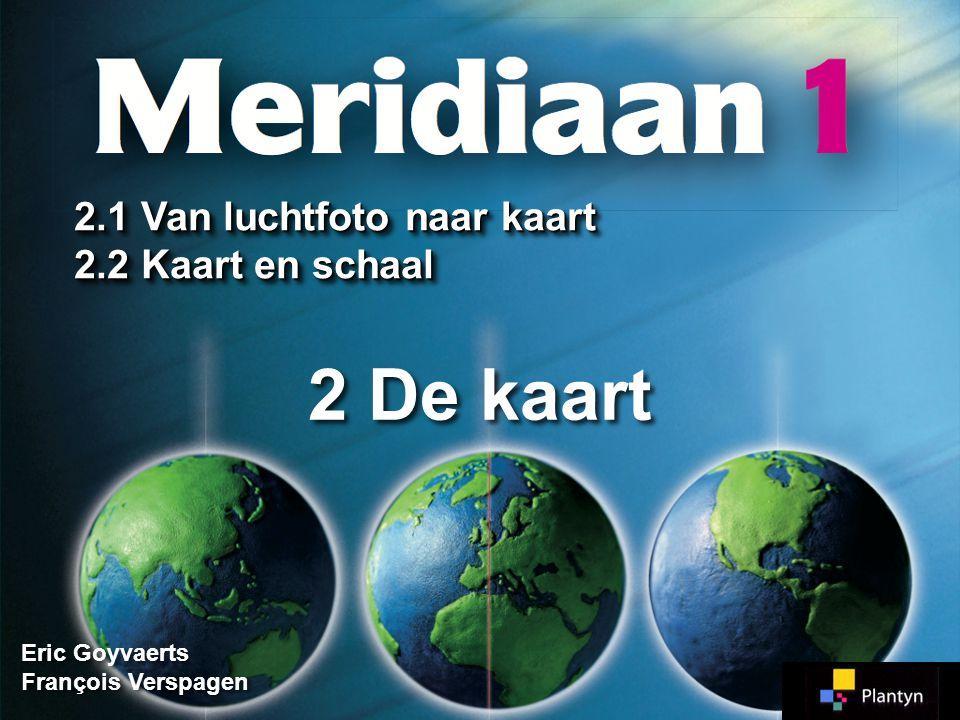 2.1 Van luchtfoto naar kaart Meridiaan 1 Meridiaan 1 Blz.