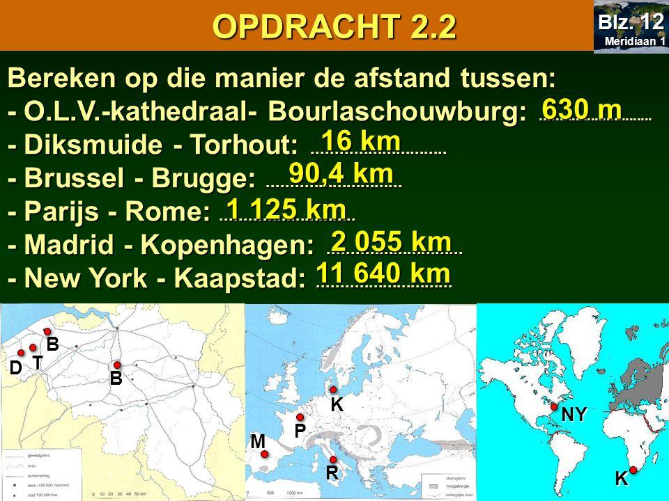 Bereken op die manier de afstand tussen: - O.L.V.-kathedraal- Bourlaschouwburg:............................. - Diksmuide - Torhout:...................