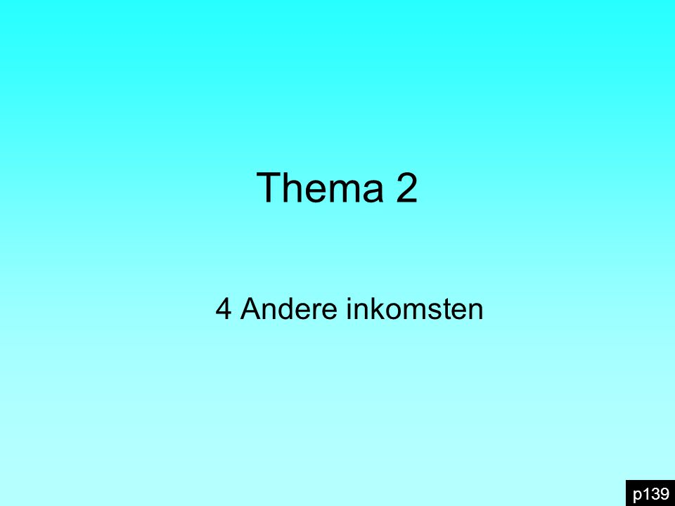 Thema 2 4 Andere inkomsten p139