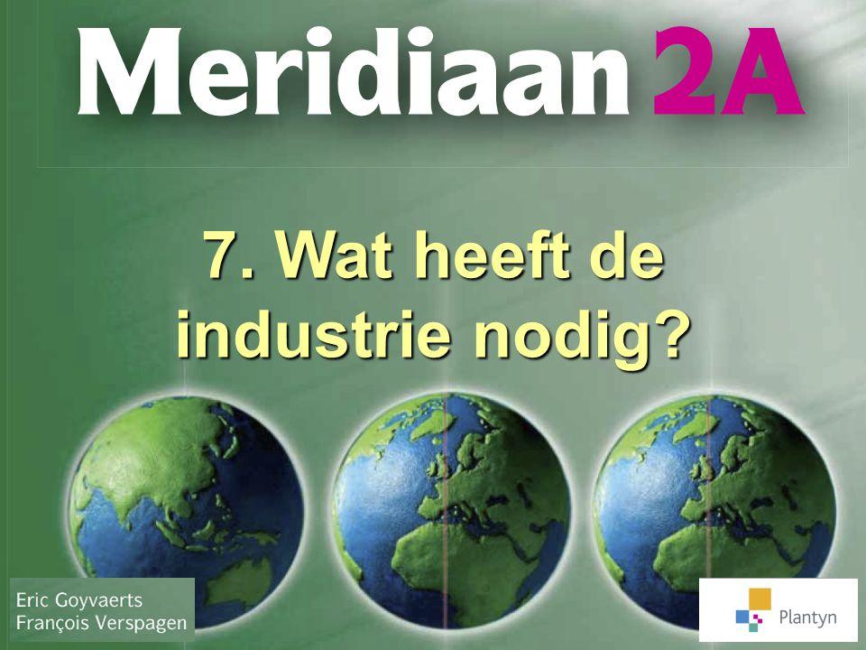 7. Wat heeft de industrie nodig?
