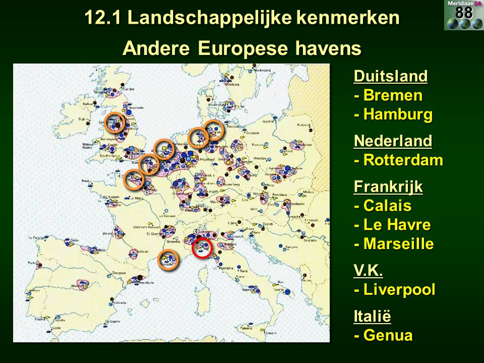 Andere Europese havens Duitsland - Bremen - Hamburg Nederland - Rotterdam Frankrijk - Calais - Le Havre - Marseille V.K. - Liverpool Italië - Genua 12