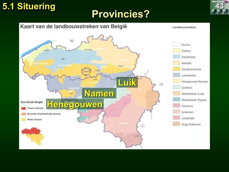 Namen Luik Henegouwen Provincies? 5.1 Situering 43