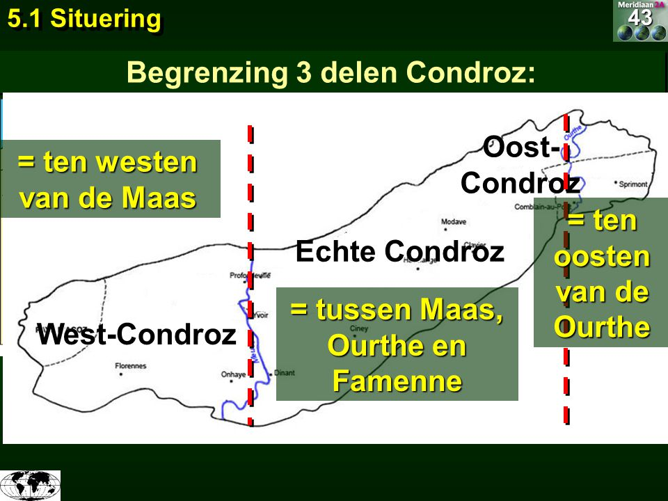 43 Arceer de Condroz Begrenzing 3 delen Condroz: West-Condroz Echte Condroz Oost- Condroz = ten westen van de Maas = ten oosten van de Ourthe = tussen
