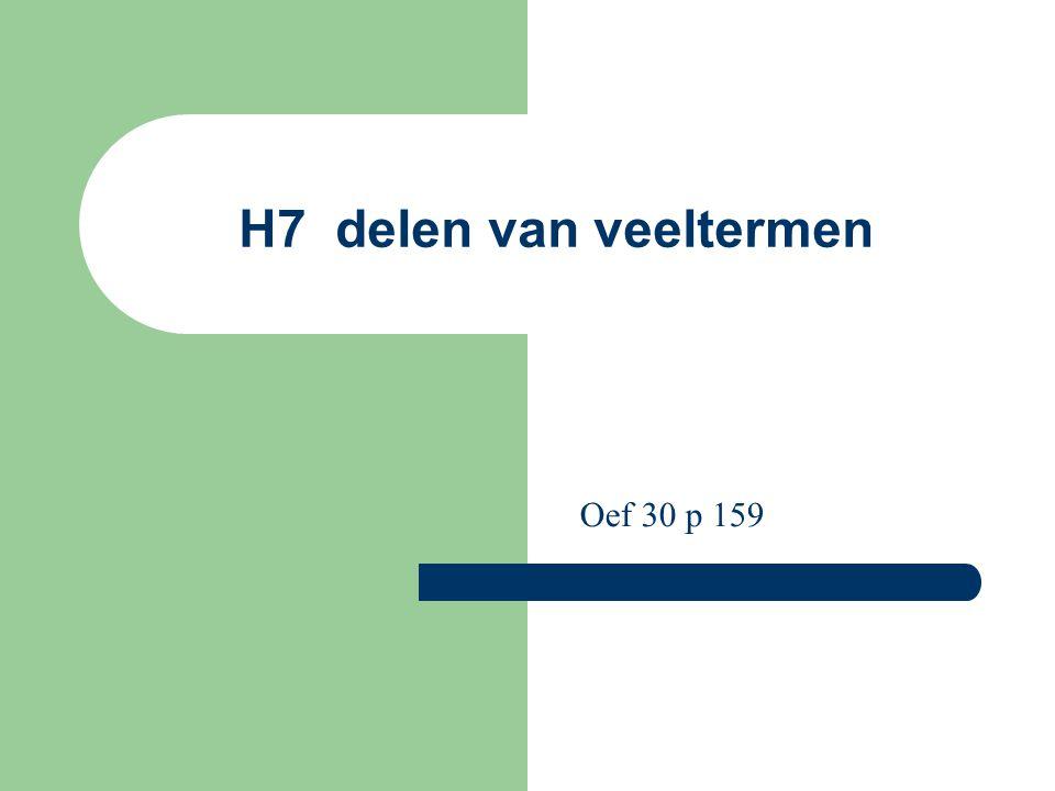 H7 delen van veeltermen Oef 30 p 159