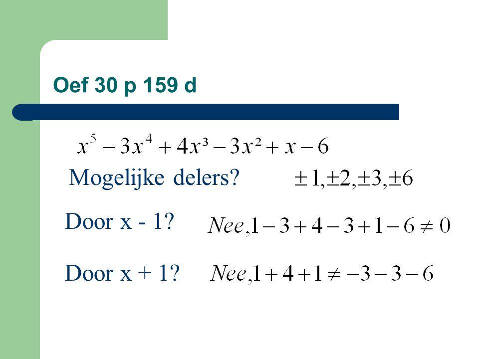 Oef 30 p 159 d Mogelijke delers Door x - 1 Door x + 1