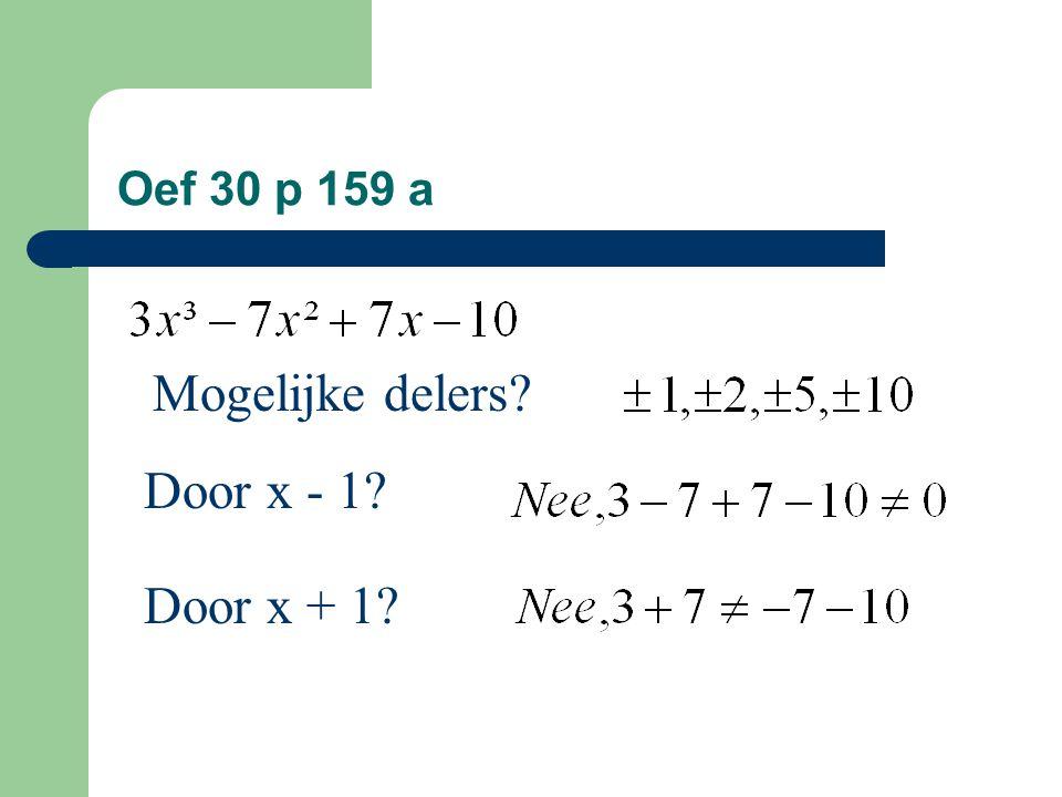 Oef 30 p 159 a Mogelijke delers Door x - 1 Door x + 1