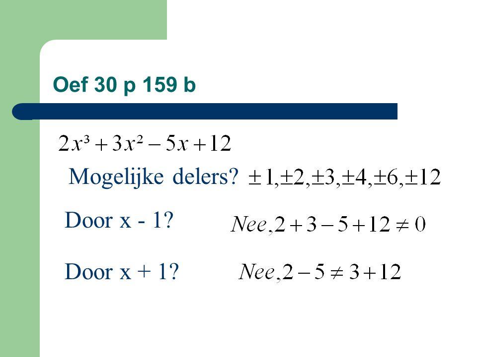 Oef 30 p 159 b Mogelijke delers Door x - 1 Door x + 1