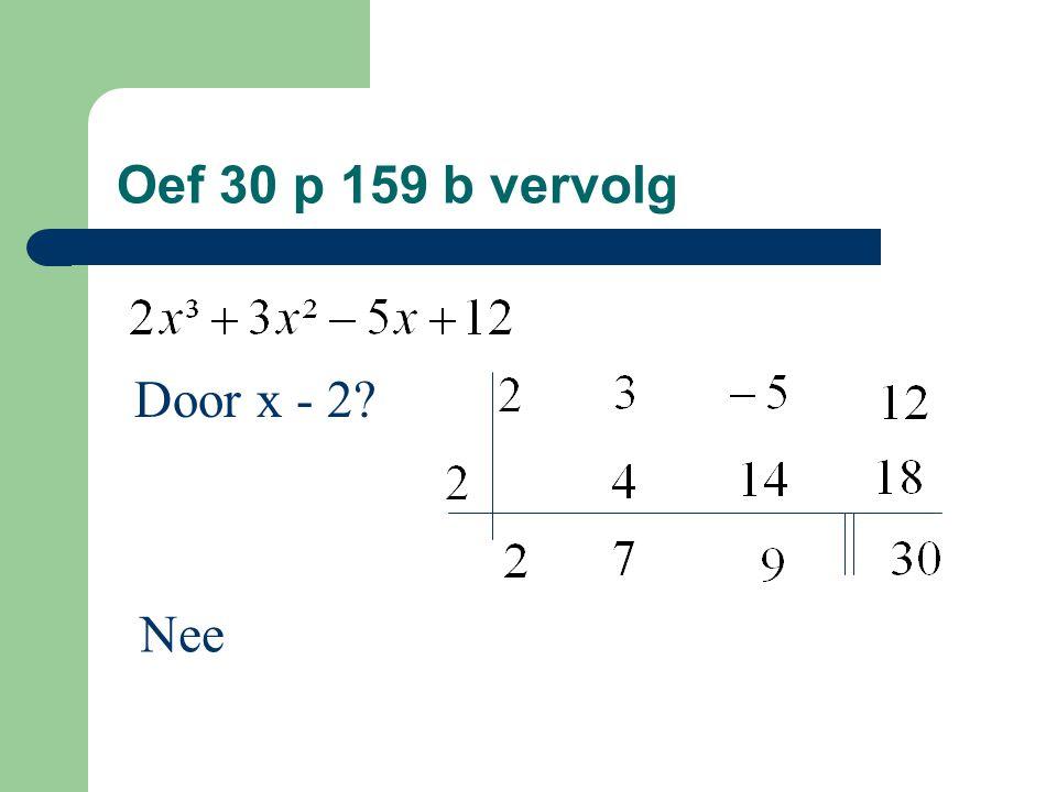 Oef 30 p 159 b vervolg Door x - 2 Nee