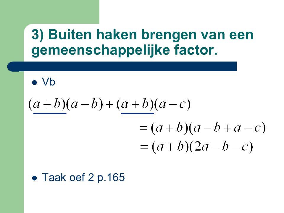 4)samennemen van termen 2 + 2 Vb(+ lezen boek p.165) Taak oef 3 p.166