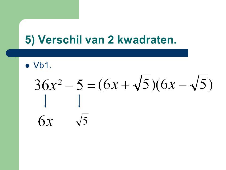 5) Verschil van 2 kwadraten. Vb2.