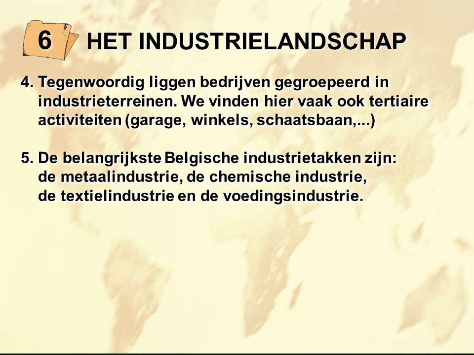 4. Tegenwoordig liggen bedrijven gegroepeerd in industrieterreinen. We vinden hier vaak ook tertiaire industrieterreinen. We vinden hier vaak ook tert