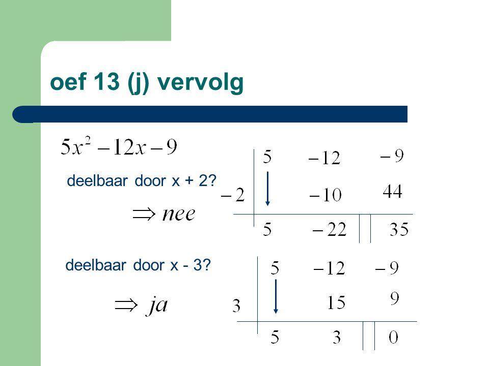 oef 13 (j) vervolg deelbaar door x + 2? deelbaar door x - 3?