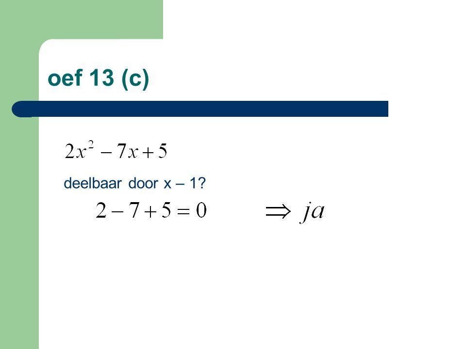 oef 13 (c) deelbaar door x – 1?